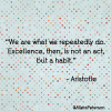 Mantra of the Month: Make Excellence a Habit